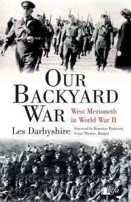 Llun o 'Our Backyard War: West Merioneth in World War II' 